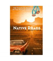 Native Roads: the Complete Motoring Guide To the Navajo