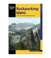 Backpacking Idaho: A Guide To the State's Best Backpacking Adventures