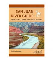 San Juan River Guide: Montezuma Creek To Clay Hills Crossing - 3rd Edition