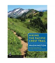 Hiking The Pacific Crest Trail: Washington: Section Hiking From Columbia River To Manning Park
