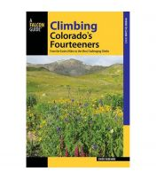 Climbing Colorado's Fourteeners: From The Easiest Hikes To The Most Challenging Climbs
