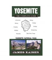 Yosemite: The Complete Guide - 2018 Edition