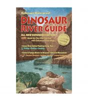 Belknap's Waterproof: Dinosaur River Guide - All New Expanded Edition