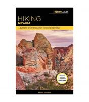 Hiking Nevada: A Guide To State's Greatest Hiking Adventures - 3rd Edition