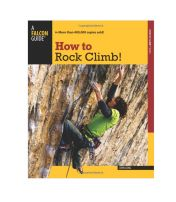 How to Climb Series: How To Rock Climb 4th edition