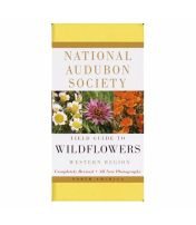 Field Guide To Wildflowers of the West National Audubon Society