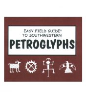 Easy Field Guide to Petroglyphs of the Southwest