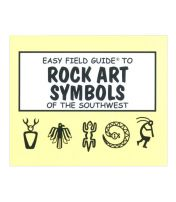 Easy Field Guide to Rock Art of the Southwest