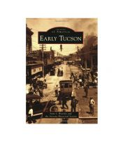 Images of America: Early Tucson
