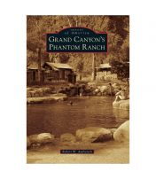 Images of America: Grand Canyons Phantom Ranch