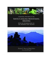 A Natural History of the Santa Catalina Mountains, Arizona; with an Introduction to the Madrean Sky Islands