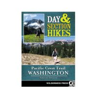 Day & Section Hikes Pacific Crest Trail: Washington - 1st Edition