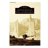 Images of America: Arizonas National Parks and Monuments