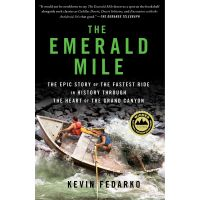 Emerald Mile: the Epic Story of the Fastest Ride In History Through the Heart of the Grand Canyon
