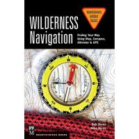 Wilderness Navigation: Finding Your Way Using Map, Compass, Altimeter