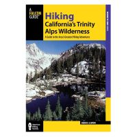 Hiking California's Trinity Alps Wilderness: a Guide To the Areas Greatest Hiking Adventures