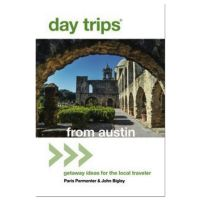Day Trips From Austin: Getaway Ideas For the Local Traveler