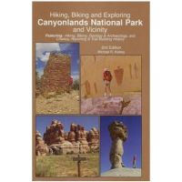 Hiking, Biking And Exploring Canyonlands National Park And Vicinity