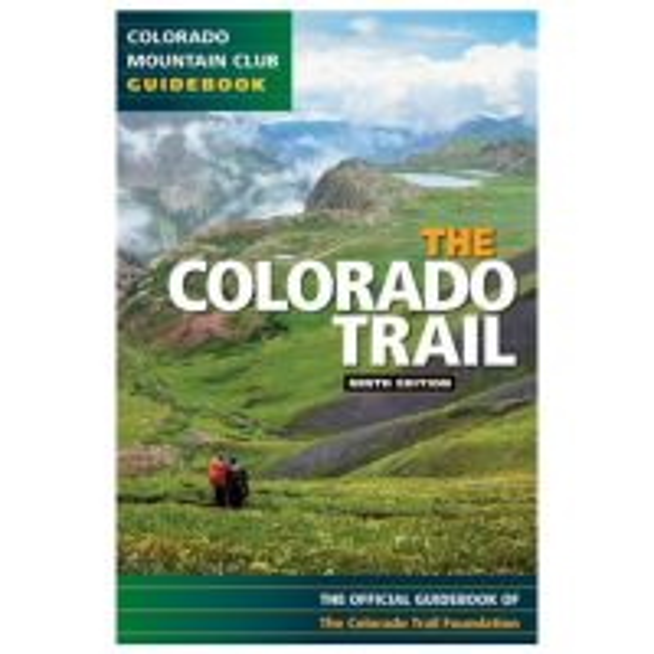 Colorado Trail: Official Guidebook - 9th Edition