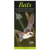 Bats Of Western North America: A Comprehensive Guide To All Species