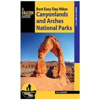 Best Easy Day Hikes: Canyonlands And Arches National Parks - 4th Edition