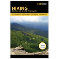 Hiking The Blue Ridge Parkway: The Ultimate Travel Guide To America's Most Popular Scenic Roadway - 3rd Edition