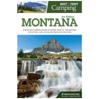 Best Tent Camping: Montana - 2nd Edition