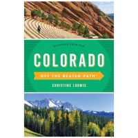 Colorado Off the Beaten Path: a Guide To Unique Places
