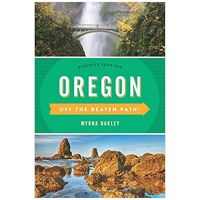 Oregon Off The Beaten Path: A Guide To Unique Places