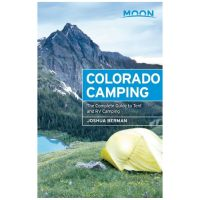 Moon: Colorado Camping: The Complete Guide To Tent And Rv Camping