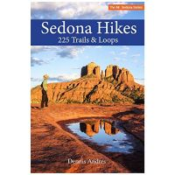 Sedona Hikes: 225 Trails & Loops - 1st Edition