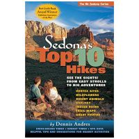 Sedona's Top 10 Hikes: See The Sights! From Easy Strolls To Big Adventures - 8th Edition