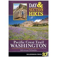 Day & Section Hikes: Pacific Crest Trail: Washington - 2nd Edition