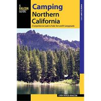 Camping Northern California: A Comprehensive Guide To Public Tent And Rv Campgrounds - Revised Edition