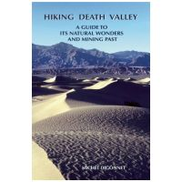 Hiking Death Valley: A Guide To Its Natural Wonders And Mining Past