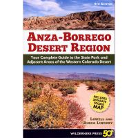 Anza-Borrego Desert Region: Your Complete Guide To The State Park And Adjacent Areas Of The Western Colorado Desert
