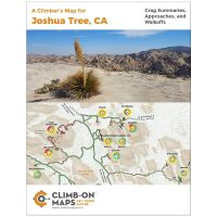 A Climber's Map For: Joshua Tree, California: Crag Summaries, Approaches, And Walkoffs
