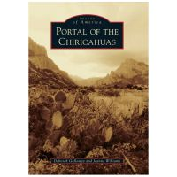 Images Of America: Portal Of The Chiricahuas