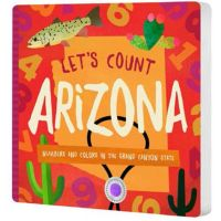 Let's Count Arizona: Numbers And Colors In The Grand Canyon State