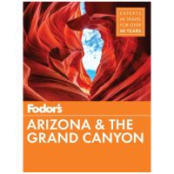 Fodor's: Arizona & The Grand Canyon - 2018 Edition