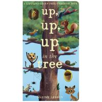 Up, Up, Up In A Tree: Lift-And-Learn Peek-Through Book