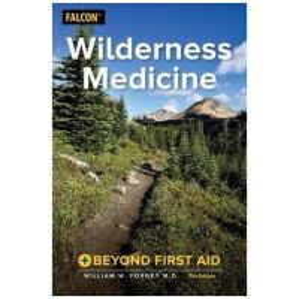 Wilderness Medicine: Beyond First Aid - 7th Edition