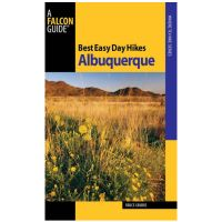 Best Easy Day Hikes: Albuquerque - 1st Edition