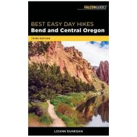 Best Easy Day Hikes: Bend And Central Oregon - 3rd Edition