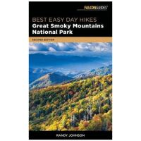 Best Easy Day Hikes: Great Smoky Mountains National Park - 2nd Edition