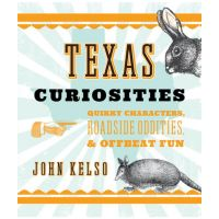 Texas Curiosities: Quirky Characters, Roadside Oddities