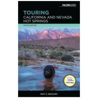Touring California and Nevada Hot Springs - 4th Edition