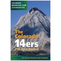 Colorado 14ers: The Best Routes - 2nd Edition