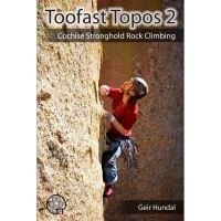 Toofast Topos 2: Cochise Stronghold Rock Climbing