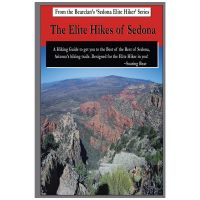 Elite Hikes Of Sedona: Hiking The Best Of The Best Of Sedona